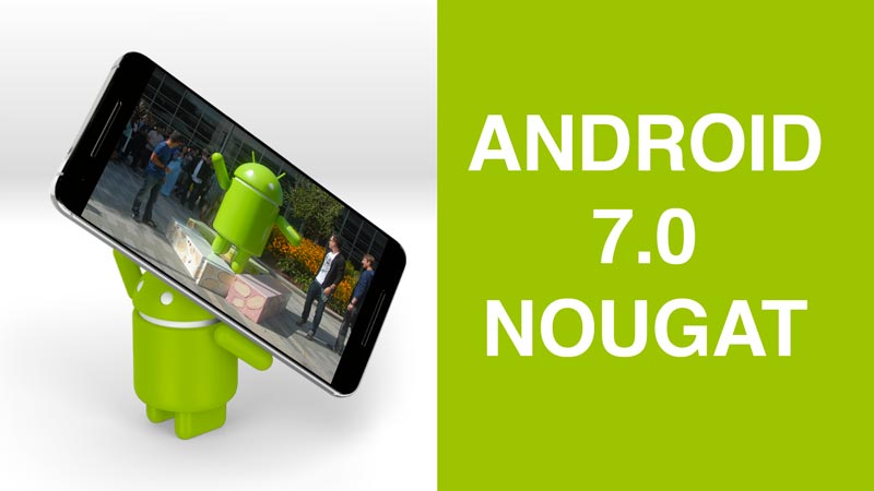 Android Nougat 7.0 Official