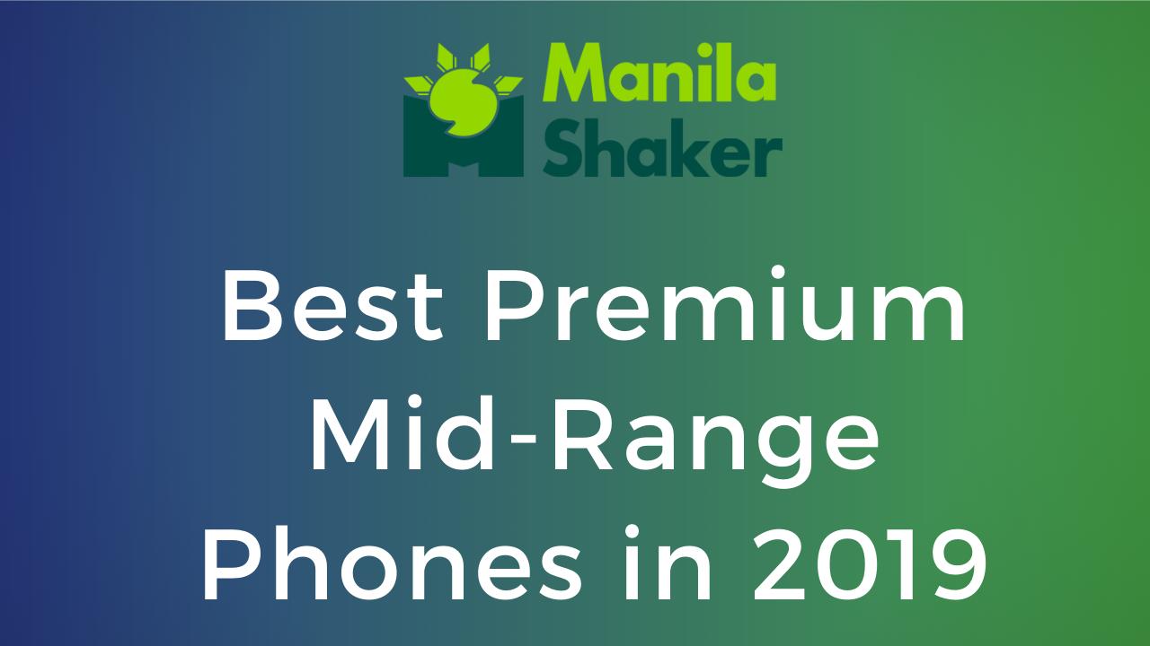 best-mid-range-phones-in-2019-philippines