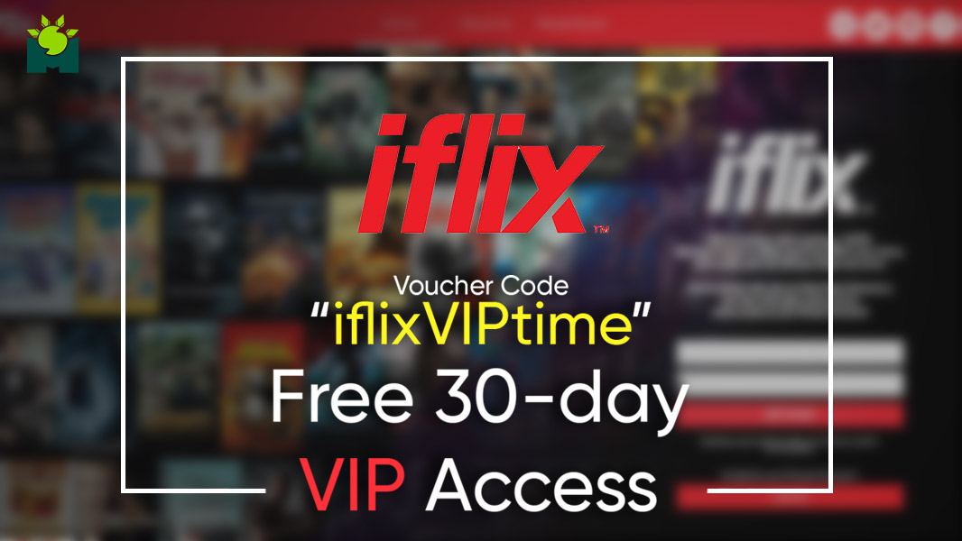 iFlix VIP voucher code - Get Free 30-Day VIP access on Movies and TV Shows